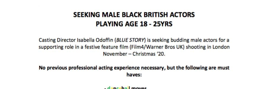 FEATURE FILM CASTING - SEEKING MALE BLACK BRITISH ACTORS PLAYING AGE 18 - 25 YRS Cover Image