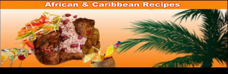 African and Caribbean Recipes
