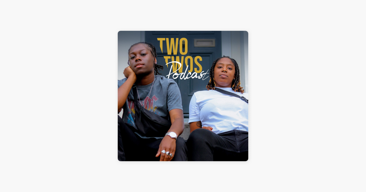 Two Twos Podcast on Apple Podcasts
