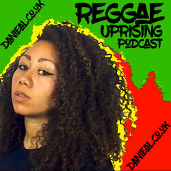 Reggae Uprising Podcast