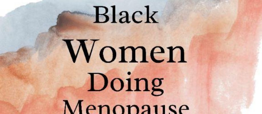 Black Women Doing Menopause and Mental Health